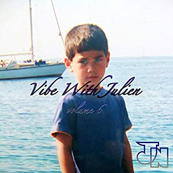 Vibe With Julien vol.6