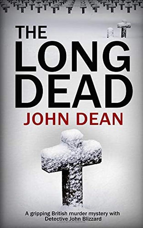 ワンダー火炎パーセントTHE LONG DEAD: A gripping British murder mystery with detective John Blizzard