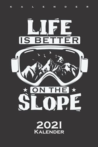 Snowboardbrille Life Is Better On The Slope Kalender 2021: Jahreskalender für Fans der Extremsportart auf dem Brett