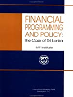 Financial Programming and Policy: Case of Sri Lanka