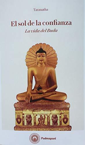 El sol de la confianza. La vida de Buda