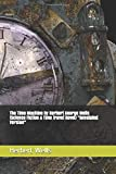 """The Time Machine By Herbert George Wells (Science Fiction & Time travel Novel) """"Annotated Version"""""""
