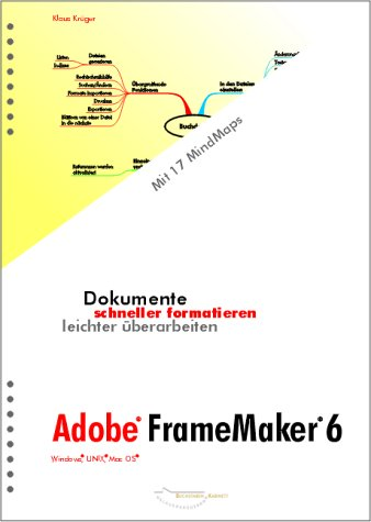 Dokumente schneller formatieren, leichter überarbeiten: Adobe FrameMaker 6. Windows, UNIX, Mac OS