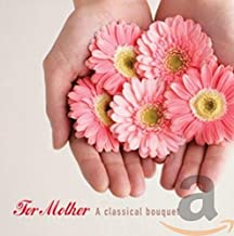 For Mother: A Classical Bouquet / Various