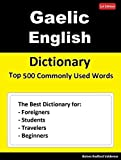Gaelic English Dictionary Top 500 Commonly Used Words: Dictionary for Foreigners, Students, Travelers and Beginners (English Edition)
