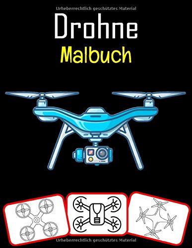 Drohne Malbuch: Malen und mit Spaß lernen. Drohnenbilder, Mal- und Lernbuch mit Spaß für Kinder (72 Seiten, mindestens 36 Drohnenbilder)