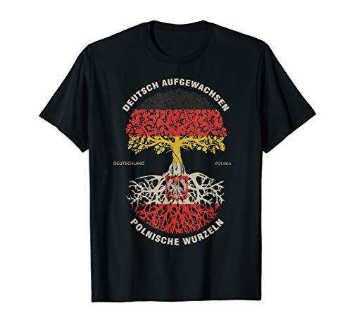 Deutsch Aufgewachsen Polnische Wurzeln, Polen, Polska Wappen T-Shirt