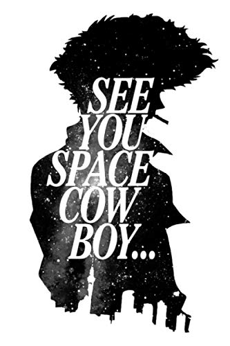 Cowboy Bebop Spike See You Space Cowboy Notebook: (110 Pages, Lined, 6 x 9)