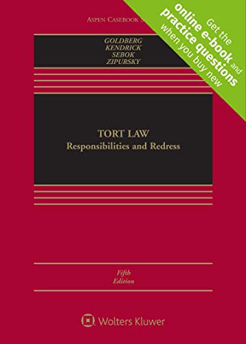 Compare Textbook Prices for Tort Law: Responsibilities and Redress [Connected eBook with Study Center] Aspen Casebook 5 Edition ISBN 9781543806809 by John C. P. Goldberg,Anthony J. Sebok,Benjamin C. Zipursky,Maria Kendrick