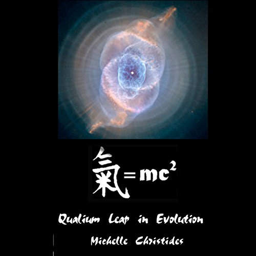 Qi=MC2 Science: Qualium Leap in Evolution (Qi=MC2 Planetary Initiation into a Qualium Leap in Evolution Book 1) audiobook cover art