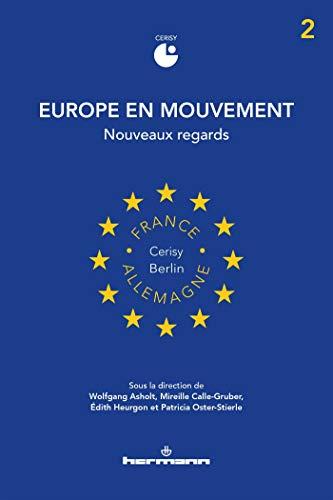 Europe en mouvement 2: Nouveaux regards