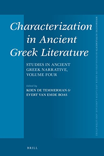CHARACTERIZATION IN ANCIENT GR: Studies in Ancient Greek Narrative, Vol. 4 (Mnemosyne Supplements: Monographs on Greek and Latin Language and Literature, Band 411)