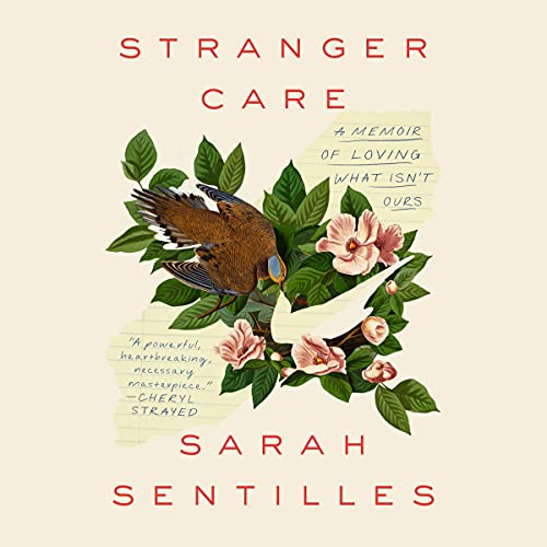 Download Stranger Care: A Memoir of Loving What Isn't Ours audio book