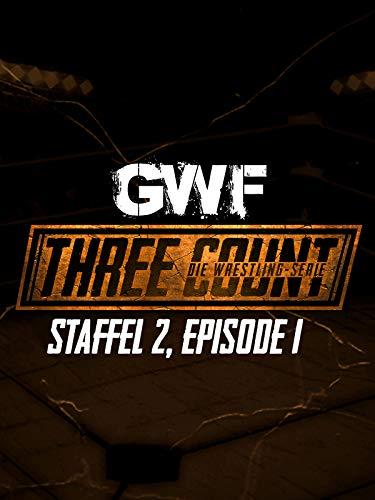 GWF Three Count - Die Wrestling-Serie, Staffel 2, Episode 1