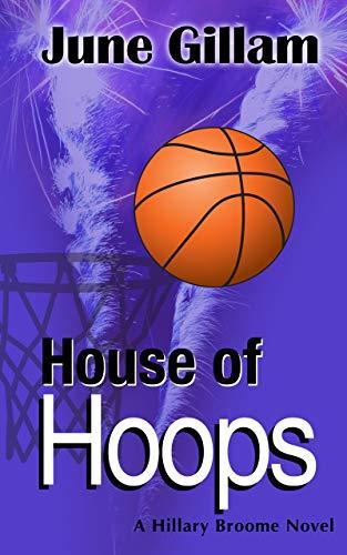 House of Hoops: A Hillary Broome Novel (Hillary Broome Novels Book 4)