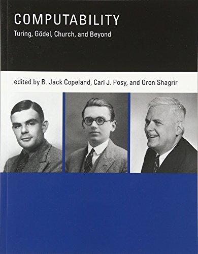 Computability: Turing, Gödel, Church, and Beyond (The MIT Press)