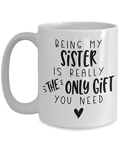 Taza de café divertida de Siste - Ser mi hermana es realmente el único regalo que necesitas - Ideas de regalo de cumpleaños para la mejor hermana del mundo, pequeña, hermana mayor, mejor amiga, tazas