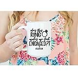 11oz White Ceramic Coffee Mug, Engagement Mug, Does This Ring Make Me Look Engaged Mug, Engagement Mug for Bride, Engagement Mugs for Her, Newly Engaged Gift, Personalized