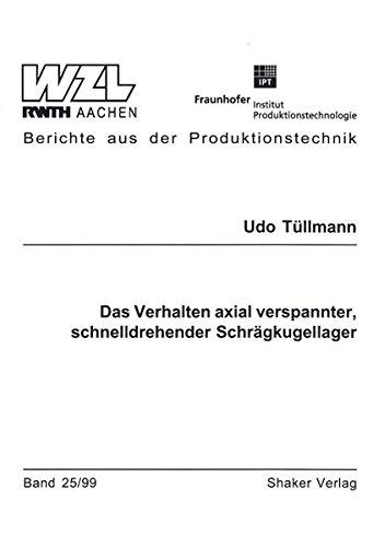 Das Verhalten axial verspannter, schnelldrehender Schrägkugellager (Berichte aus der Produktionstechnik)