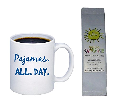 Pajamas All Day Coffee Mug Cup with Hello Sunshine Dreamcicle Coffee Gift Set Funny Novelty 2 Piece Bundle