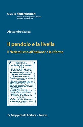Il pendolo e la livella: Il 'federalismo all'italiana' e le riforme (Italian Edition)