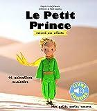 Le Petit Prince raconté aux enfants • 14 animations musicales • Livre sonore • Dès 3 ans