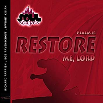 Restore Me, Lord (Psalm 51)