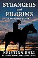 Strangers and Pilgrims (A Better Country)