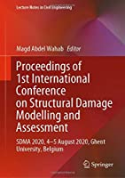 Proceedings of 1st International Conference on Structural Damage Modelling and Assessment: SDMA 2020, 4-5 August 2020, Ghent University, Belgium (Lecture Notes in Civil Engineering, 110)