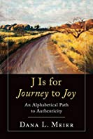 J Is for Journey to Joy