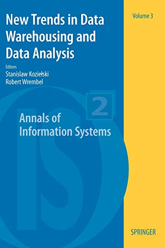 New Trends in Data Warehousing and Data Analysis (Annals of Information Systems), Volume 3 (Annals of Information Systems (3), Band 3)