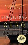 VISIBILIDAD CERO: Novela ganadora del XXI premio 'Nostromo-La aventura marítima'