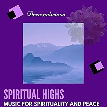 Spiritual Highs - Music For Spirituality And Peace
