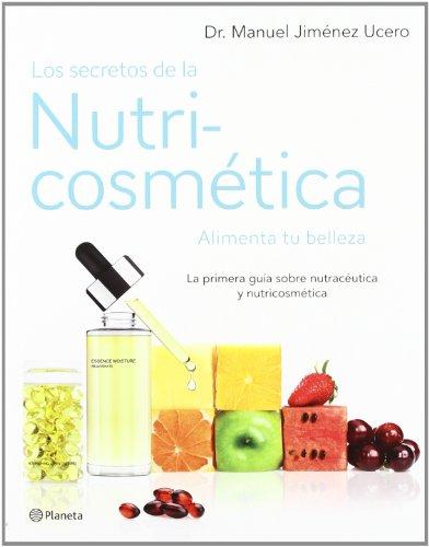 Los secretos de la nutricosmética: Alimenta tu belleza (Prácticos)