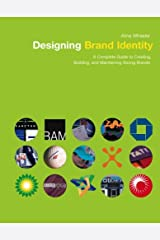 The Designing Brand Identity: A Complete Guide to Creating, Building, and Maintaining Strong Brands Hardcover