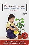 Montessori en casa: El cambio empieza en tu familia (Spanish Edition)