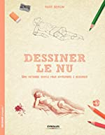 Dessiner le nu - Une méthode simple pour apprendre à dessiner de Mark Bergin