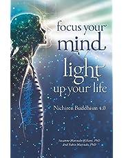 Focus your mind - Light up your life: Nichiren Buddhism 4.0