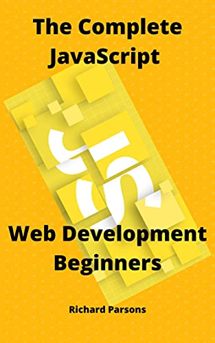 The Complete JavaScript: Web Development Beginners (English Edition)
