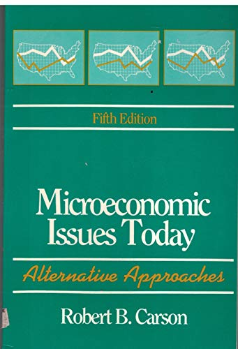 Microeconomic Issues Today: Alternatiave Approaches