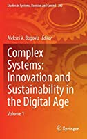 Complex Systems: Innovation and Sustainability in the Digital Age: Volume 1 (Studies in Systems, Decision and Control (282))