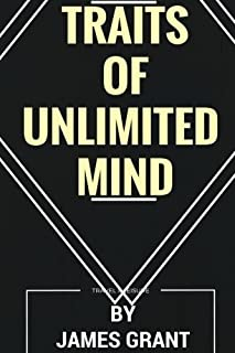 Traits of unlimited mind: Unveil your full potential and discover the hidden secret of achieving everything you ever aspires
