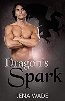 Dragon's Spark: An Mpreg Romance (Dragons Book 5) by [Jena Wade]