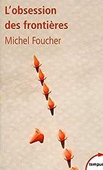 L'obsession des frontières de Michel FOUCHER
