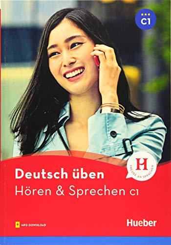 Hören & Sprechen C1: Buch mit Audios online (Deutsch üben - Hören & Sprechen)
