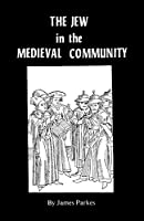 The Jew in the Medieval Community (Judaic Studies Library)