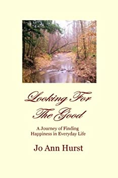 Paperback Looking For The Good: A Journey in Looking for the Good in Every Day Life Book
