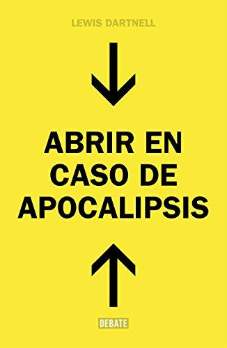 Abrir en caso de Apocalipsis: Guía rápida para reconstruir la civilización