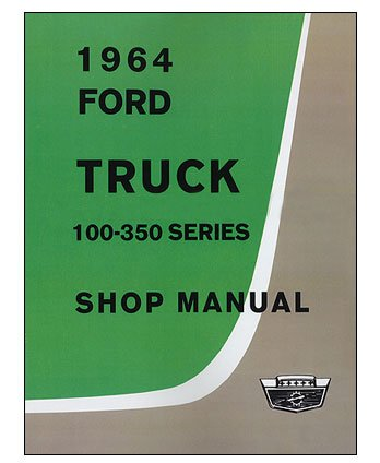 1964 Ford Truck Shop Repair Service Manual 64
