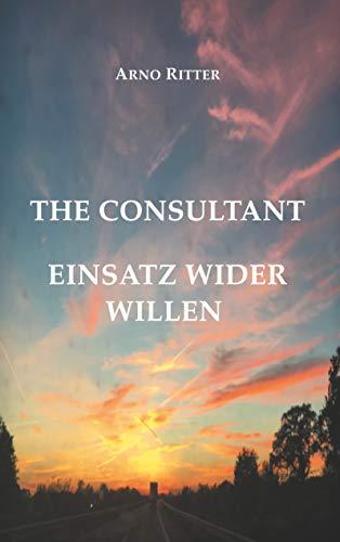 The Consultant: Einsatz wider Willen